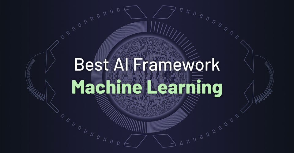 5 Open Source Frameworks for Machine Learning